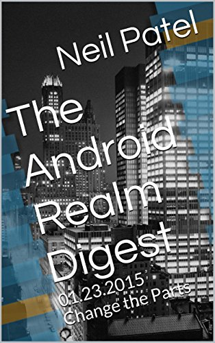 The Android Realm Digest: 01.23.2015 Change the Parts (English Edition)