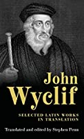 John Wyclif: Selected Latin Works in Translation (The Revels Plays)