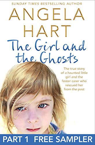 The Girl and the Ghosts Free Sampler: The true story of a haunted little girl and the foster carer who rescued her from the past (English Edition)