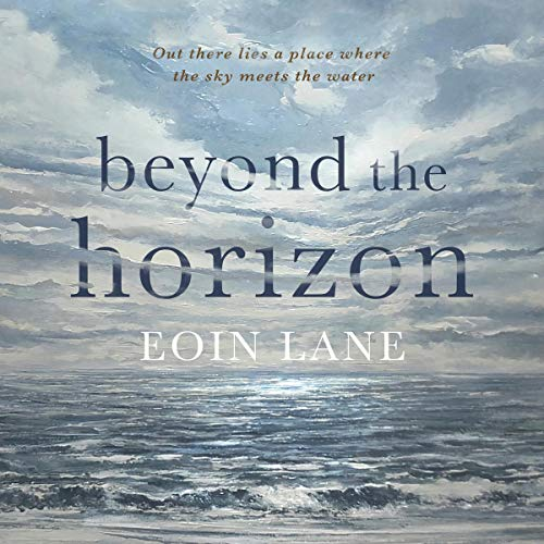 Beyond the Horizon Audiobook By Eoin Lane cover art