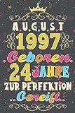August 1997 Geboren - 24 jahre zur perfektion gereif, Notizbuch: 24. geburtstag geschenk männer Und Fraue, sohn, tochter / geschenkideen für mädchen ... / 24 Jahre alte Geburtstagskartenalternative