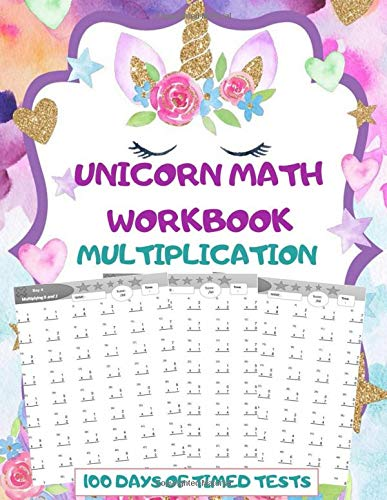 Unicorn Math Workbook Multiplication : 100 days of timed tests: Multiplication Math Drills, Practice 100 days of speed drills: Digits 0-12, Ages 5-8.