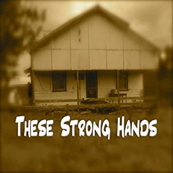 These Strong Hands