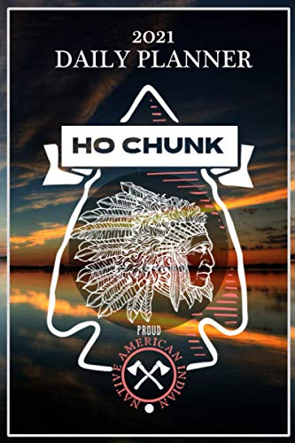 2021 Daily Planner, Ho Chunk Nation: Ho Chunk Nation Tribe , Native American Indian , Celebrate Indigenous People, Honor Respect Pride Daily planner, calendar and note pad. 151 Pages