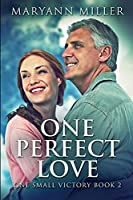 One Perfect Love: Large Print Edition