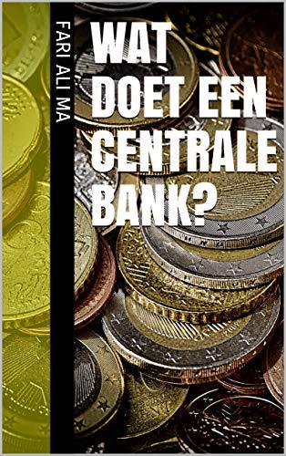 Wat doet een centrale bank? (Dutch Edition)