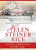 Living Christmas Every Day (Helen Steiner Rice Collection)