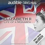 Elizabeth II: Life of a Monarch audiobook cover art