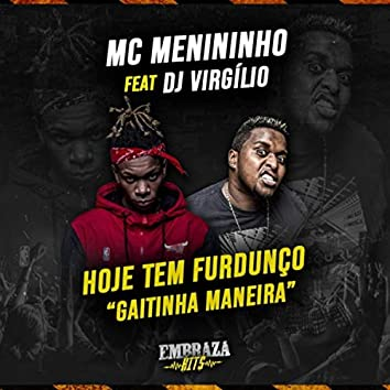 Hoje Tem Furdunço ''Gaitinha Maneira'' (feat. DJ Virgilio)