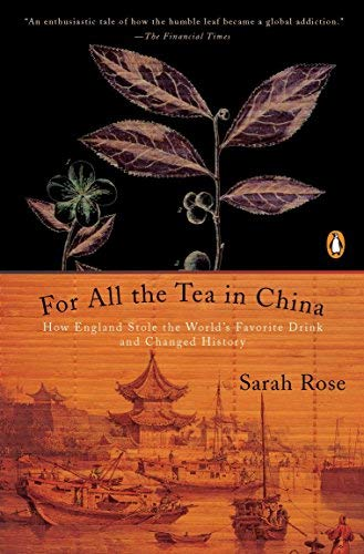 Image of For All the Tea in China: How England Stole the World's Favorite Drink and Changed History by Sarah Rose (2011-02-22)