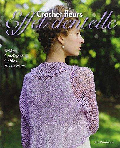 Crochet fleurs, effet dentelle: Boléros, cardigans, châles, accessoires