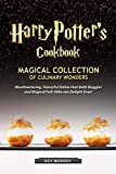 Harry Potter's Cookbook: Magical Collection of Culinary Wonders Mouthwatering, Flavorful Dishes that Both Muggles and Magical Folk Alike Can Delight Over! (English Edition)