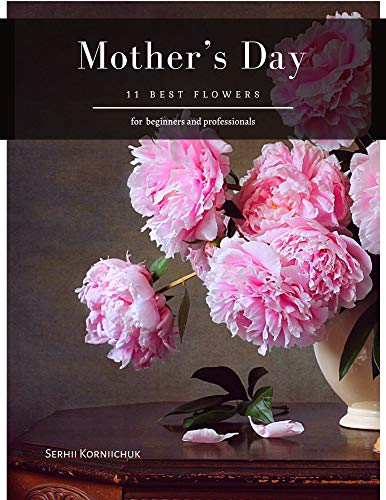 Mother's Day: 11 best flowers (English Edition)