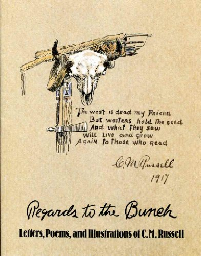 Regards to the bunch: Letters, poems, and illustrations of C.M. Russell