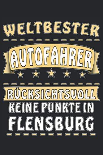 WELTBESTER AUTOFAHRER RÜCKSICHTSVOLL KEINE PUNKTE IN FLENSBURG: Liniertes Notizbuch-Tagebuch bzw.