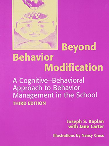 Beyond Behavior Modification: A Cognitive-Behavioral Approach to Behavior Management in the School