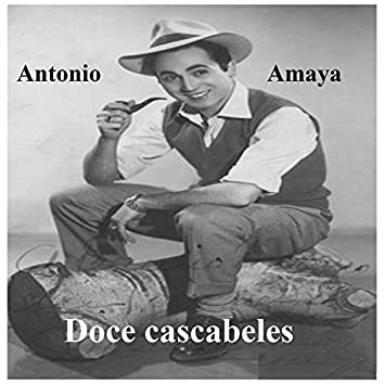 Antonio Amaya - Doce Cascabeles