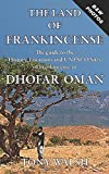 The Land of Frankincense: The Guide to the History, Locations and UNESCO Sites of Frankincense in Dhofar Oman (OMAN TRAVEL BOOKS)