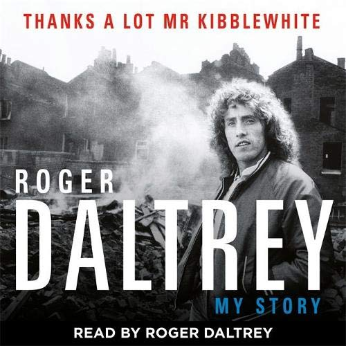 Couverture de Roger Daltrey: Thanks a Lot Mr Kibblewhite