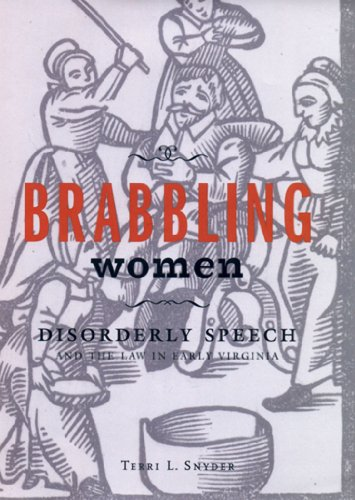 Brabbling Women: Disorderly Speech and the Law in Early Virginia (English Edition)