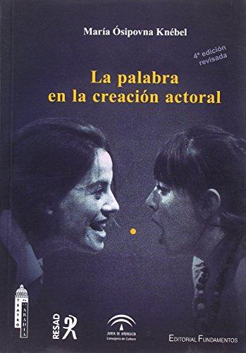 La palabra en la creación actoral (4º edición revisada): 117 (Arte / Teoría teatral)