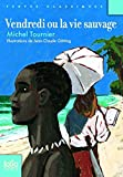 Vendredi ou la vie sauvage (French Edition) by Michel Tournier (2012-11-10) - French and European Publications Inc - 01/01/2012