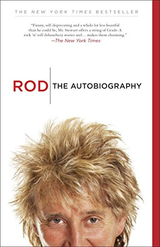 Compare Textbook Prices for Rod: The Autobiography Illustrated Edition ISBN 9780307987327 by Stewart, Rod