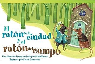 El ratón de la ciudad y el ratón del campo (The Town Mouse and the Country Mouse) (Fiction Readers) (Spanish Edition)