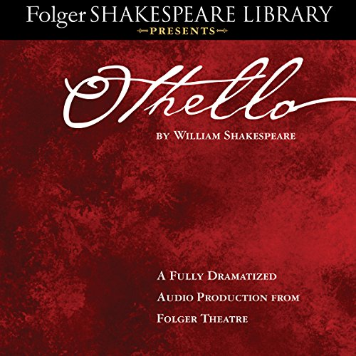 Othello: Fully Dramatized Audio Edition audiobook cover art