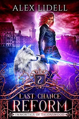 Last Chance Reform: Shifter Fae Vampire Dark Reform School Romance (Immortals of Talonswood Book 2)