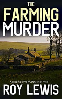 THE FARMING MURDER a gripping crime mystery full of twists (Eric Ward Mystery Book 2) by [ROY LEWIS]