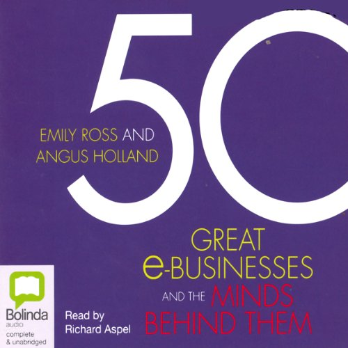 50 Great e-Businesses and the Minds Behind Them audiobook cover art