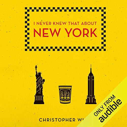 I Never Knew That About New York                   By:                                                                                                                                 Christopher Winn                               Narrated by:                                                                                                                                 Tim Bentinck                      Length: 10 hrs and 31 mins     2 ratings     Overall 4.5