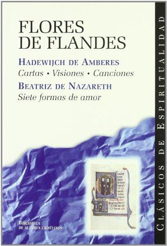 Flores de Flandes: Cartas, visiones, canciones; Siete formas de amor (CLÁSICOS DE ESPIRITUALIDAD)