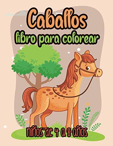 Caballos, libro para colorear, niños de 4 a 8 años: Es mejor que una tableta, 40 hermosos patrones de colores de caballos