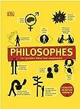 Philosophes - Les grandes idées tout simplement - Edition compacte