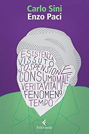 Enzo Paci: Il filosofo e la vita