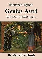 Genius Astri (Grossdruck): Dreiunddreissig Dichtungen