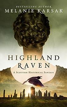 Highland Raven (The Celtic Blood Series Book 1) by [Melanie Karsak]
