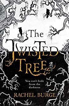 The Twisted Tree: An Amazon Kindle Bestseller: 'A creepy and evocative fantasy' The Sunday Times (English Edition) de [Rachel Burge]