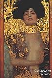 Gustav Klimt Taccuino: Giuditta I   Bel Diario   Perfetto per Prendere Appunti   Ideale per la Scuola, lo Studio, le Ricette o le Password