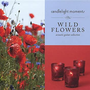 Wild Flowers - Candlelight Moments