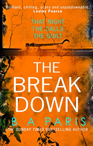 The Breakdown: The gripping thriller from the bestselling author of Behind Closed Doors by [B A Paris]