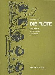 """Die Fl""""te - Spieltechnik - Lehrweise. 23 Kapitel in 3 Teilen. Deutsche Ausgabe"""
