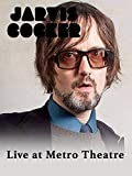Jarvis Cocker - Live at The Metro Theatre