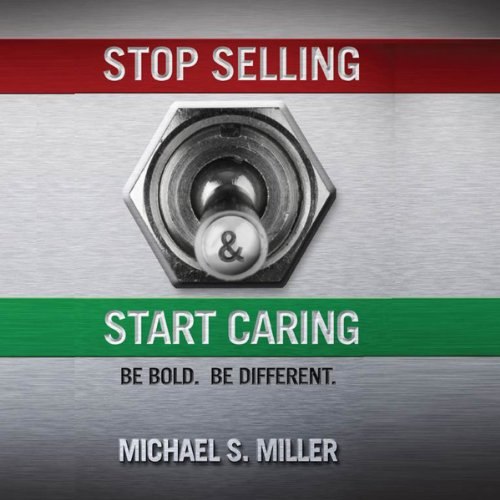 Stop Selling and Start Caring  By  cover art