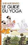 Le Guide du yoga (Spiritualités vivantes Poche t. 2)
