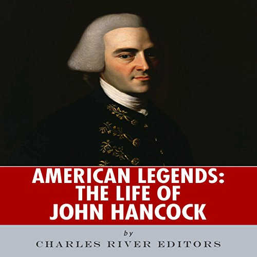 American Legends: The Life of John Hancock audiobook cover art