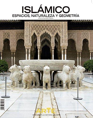 Descubrir la Historia del Arte - Arte islámico. Espacios, naturaleza y geometría