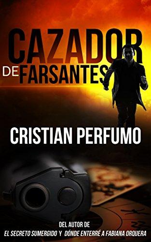 Portada del libro Cazador de farsantes de Cristian Perfumo